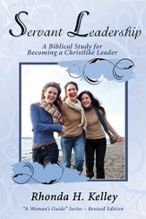 Servant Leadership: A Biblical Study for Becoming a Christlike Leader - eBook