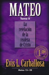 Mateo 15:28: La Revelación de la Realeza de Cristo  (Matthew 15-28: The revelation of the royalty of Christ)