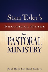 Stan Toler's Practical Guide for Pastoral Ministry: Real Help for Real Pastors - eBook