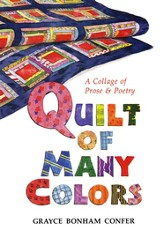 Quilt of Many Colors: A Collage of Prose & Poetry