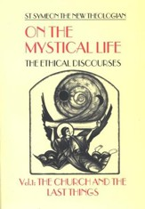 On the Mystical Life, Volume 1: The Church and the Last Things (Popular Patristics)