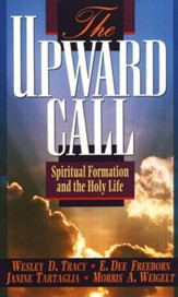 The Upward Call: Spiritual Formation & the Holy Life