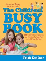 The Children's Busy Book: 365 Creative Learning Games and Activities to Keep Your 6- to 10-Year-Old Busy - eBook