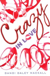 Crazy in Love, a novel