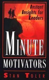 Minute Motivators: Instant Insights for  Leaders