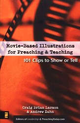 Movie-Based Illustrations for Preaching& Teaching: 101 Clips to Show or Tell - eBook