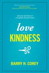 Love Kindness: Discover the Power of a Forgotten Christian Virtue