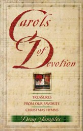 Carols of Devotion: Treasures from Our Favorite Christmas Hymns