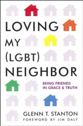 Loving My (LGBT) Neighbor: Being Friends in Grace & Truth
