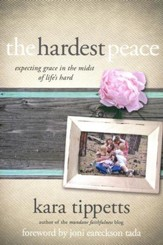 The Hardest Peace: Expecting Grace in the Midst of Life's Hard - Slightly Imperfect