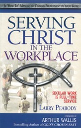 Serving Christ in the Workplace: Secular Work is Full-time Service - eBook