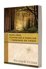 Guia para aconsejar a familias y personas en crisis, Guide to Counsel Families and Individuals in Crisis