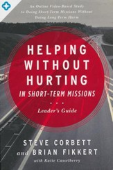 Helping Without Hurting in Short-Term Missions: Leader's Guide