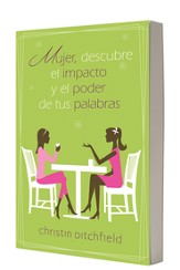 Mujer, descubre el impacto y el poder de tus palabras, Women, Reveals the Impact and Power of your Words