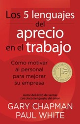 Los cinco lenguajes del aprecio en el trabajo, The Five languages of Appreciation in the Work Place