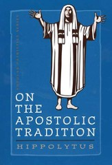 On the Apostolic Tradition (Popular Patristics)