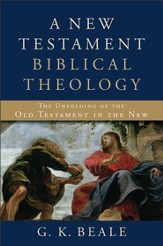 New Testament Biblical Theology, A: The Unfolding of the Old Testament in the New - eBook