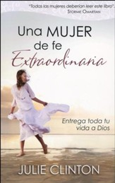 Una Mujer de Fe Extraordinaria  (Becoming a Woman of Extraordinary Faith)