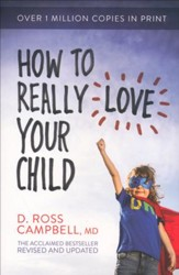 How to Really Love Your Child, revised