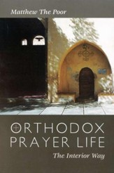 Orthodox Prayer Life: The Interior Way