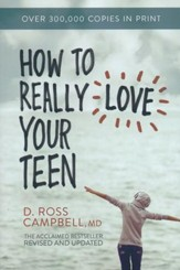 How to Really Love Your Teen, Revised and Updated  - Slightly Imperfect