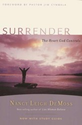 Surrender: The Heart God Controls, with Small Group Study Guide