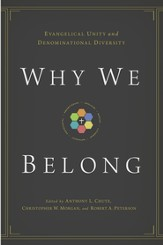 Why We Belong: Evangelical Unity and Denominational Diversity - eBook