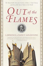 Out of the Flames: The Remarkable Story of a Fearless Scholar, a Fatal Heresy, and One of the Rarest Books in the World - eBook