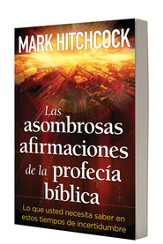 Las asombrosas afirmaciones de la profecia biblica (The Amazing Claims of Bible Prophecy)