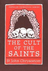 The Cult of the Saints (Popular Patristics)