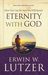 How You Can Be Sure that You Will Spend Eternity with God, repackaged