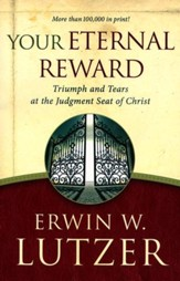 Your Eternal Reward: Triumph and Tears at the Judgement Seat of Christ, repackaged