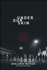 Under Our Skin: Getting Real About Race