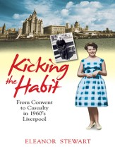 Kicking the Habit: From Convent to Casualty in 1960s Liverpool - eBook