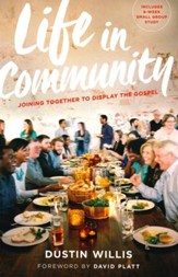Life in Community: Joining Together to Display the Gospel