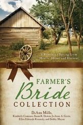 The Farmer's Bride Collection: 6 Romances Spring from Hearts, Home, and Harvest - eBook