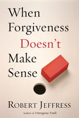 When Forgiveness Doesn't Make Sense - eBook