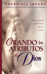 Orando los atributos de Dios (Praying the Attributes of God)