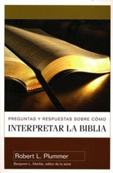 Preguntas y Repuestas Sobre Como Interpretar la Biblia  (40 Questions About Interpreting the Bible)