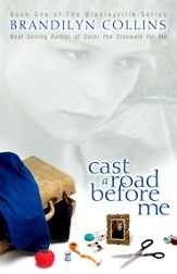 Cast a Road Before Me: Book One of the Bradleyville Series - eBook
