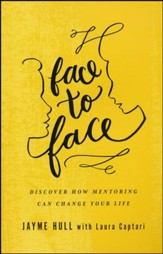 Face to Face: Discovering How Mentoring Can Change Your Life