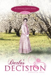 Darla's Decision: An Orchard Grove Series, Book One - eBook