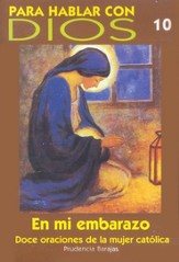 En mi Embarazo: Doce Oraciones de la Mujer Catolica  (In My Pregnancy: Twelve Prayers of a Catholic Woman)