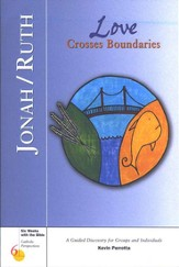 Jonah/Ruth: Love Crosses Boundaries, Catholic Perspectives