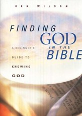 Finding God in the Bible:  A Beginner's Guide to Knowing God