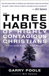 The Three Habits of Highly Contagious Christians: A Discussion Guide for Small Groups - eBook
