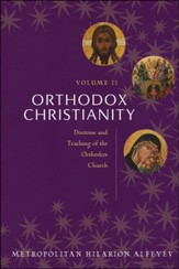 Orthodox Christianity, Volume II: Doctrine and Teaching of the Orthodox Church
