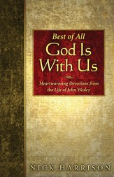 Best of All God Is With Us: Heartwarming Devotions from the Life of John Wesley - eBook
