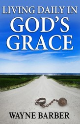 Living Daily in God's Grace - eBook