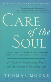 Care of the Soul, 25th Anniversary Edition: A Guide for Cultivating Depth and Sacredness in Everyday Life